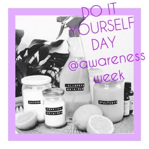 DO IT YOURSELF DAY @awarenessweek
